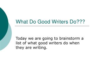 What Do Good Writers Do