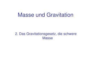 Masse und Gravitation
