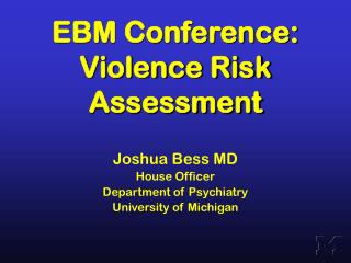 EBM Conference: Violence Risk Assessment