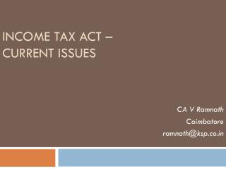 Income tax Act – Current Issues