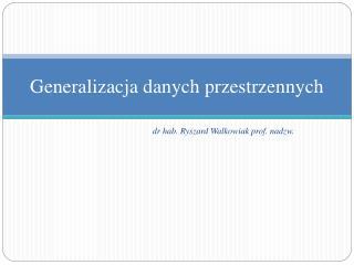 Generalizacja danych przestrzennych