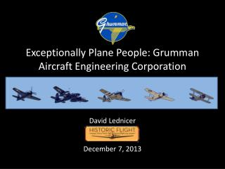 Exceptionally Plane People: Grumman Aircraft Engineering Corporation