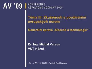 """Téma III: Zkušenosti s používáním evropských norem Generální zpráva """"Obecně a technologie"""""""