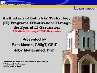 Presented by  Sam Mason, CMfgT, CSIT Jaby Mohammed, PhD