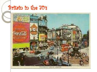 Britain in the 70�s
