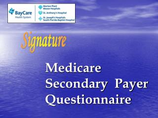 Medicare  Secondary  Payer  Questionnaire