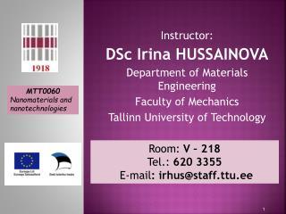 Instructor:  DSc Irina HUSSAINOVA Department of Materials Engineering Faculty of Mechanics Tallinn University of Technol