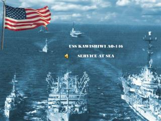USS KAWISHIWI AO-146 SERVICE AT SEA