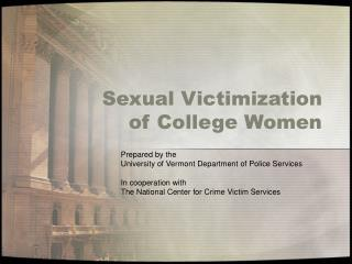 Sexual Victimization of College Women