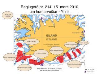 Reglugerð nr. 214, 15. mars 2010 um humarveiðar - Yfirlit