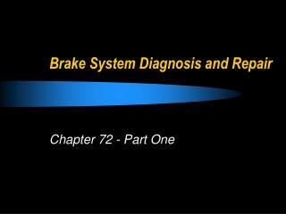 Brake System Diagnosis and Repair