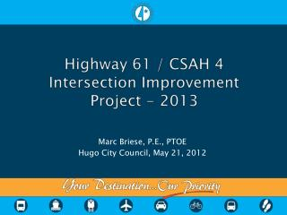 Highway 61 / CSAH 4 Intersection  Improvement Project -  2013