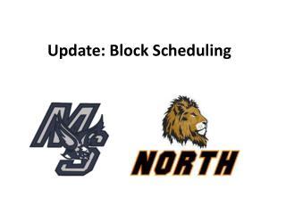 Update: Block Scheduling