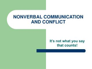 NONVERBAL COMMUNICATION AND CONFLICT