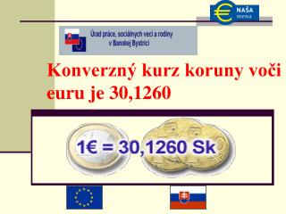 Konverzný kurz koruny voči euru je 30,1260