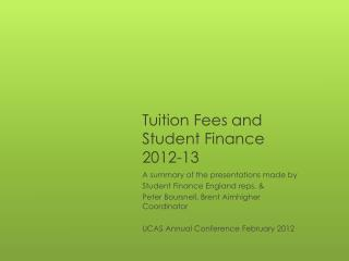 Tuition Fees and Student Finance 2012-13