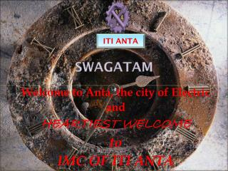 Welcome to Anta, the city of Electric  and  HEARTIEST WELCOME  to IMC OF ITI ANTA