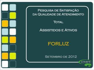 Pesquisa de Satisfação  da Qualidade de Atendimento Total Assistidos e Ativos FORLUZ