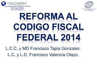 REFORMA AL CODIGO FISCAL FEDERAL 2014