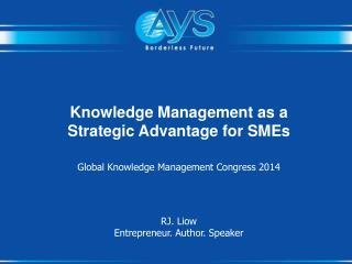 Knowledge Management as a  Strategic Advantage for SMEs Global Knowledge Management Congress 2014
