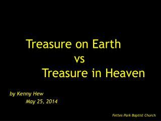 Treasure on Earth vs Treasure in Heaven