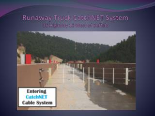 Runaway Truck  CatchNET  System US Highway 16 West of Buffalo