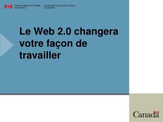 Le Web 2.0 changera votre fa on de travailler