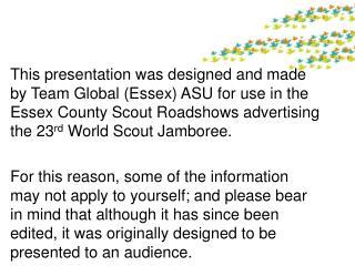 こんばんは。 ようこそ世界スカウトジャンボレー説明会へ。  きてくれてありがとう。