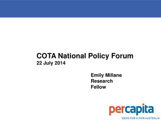 COTA National Policy Forum 22 July 2014