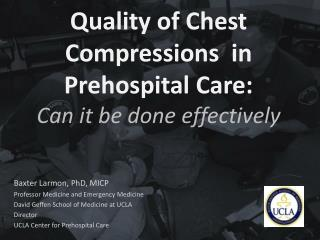 Quality of Chest Compressions  in   Prehospital Care:                 Can it be done effectively