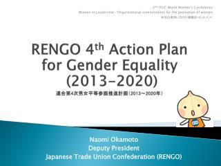Naomi Okamoto Deputy President Japanese Trade Union Confederation (RENGO)