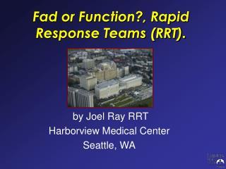 Fad or Function?, Rapid Response Teams (RRT).