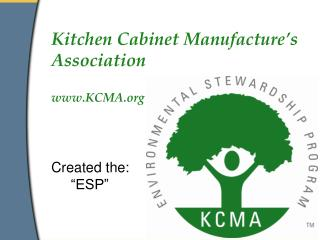 "Kitchen Cabinet Manufacture's Association KCMA Created the:      ""ESP"""
