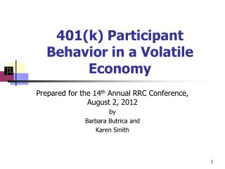 401(k) Participant Behavior  in  a Volatile Economy
