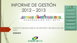 INFORME DE GESTIÓN 2012 – 2013