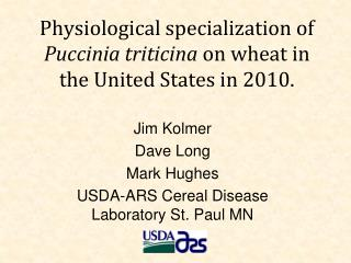 Physiological specialization of  Puccinia triticina  on wheat in the United States in 2010.