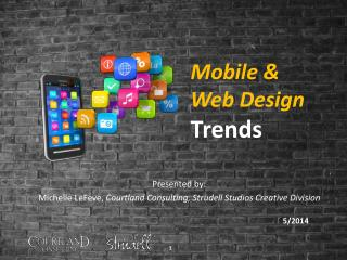 Mobile &  Web Design Trends