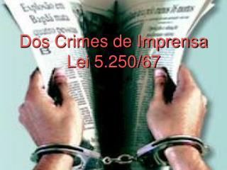 Dos Crimes de Imprensa Lei 5.250/67
