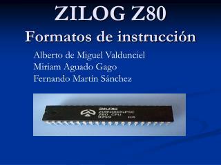 ZILOG Z80 Formatos de instrucción