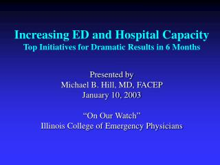 Increasing ED and Hospital Capacity Top Initiatives for Dramatic Results in 6 Months