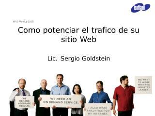 Como potenciar el trafico de su sitio Web Lic. Sergio Goldstein