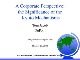 A Corporate Perspective:  the Significance of the  Kyoto Mechanisms