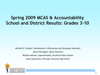 Spring 2009 MCAS & Accountability School and District Results: Grades 3–10