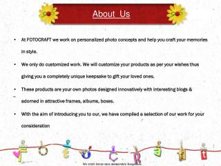 At FOTOCRAFT we work on personalized photo concepts and help you craft your memories in style.