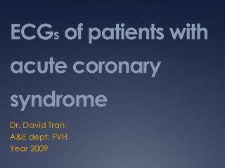 ECG s  of patients with acute coronary syndrome