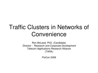 Traffic Clusters in Networks of Convenience