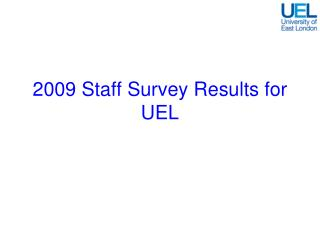 2009 Staff Survey Results for UEL