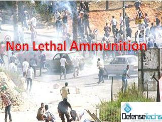 Non Lethal  Ammunition