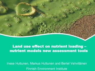 Land use effect on nutrient loading – nutrient models new assessment tools