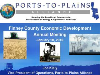 Joe Kiely Vice President of Operations, Ports-to-Plains Alliance